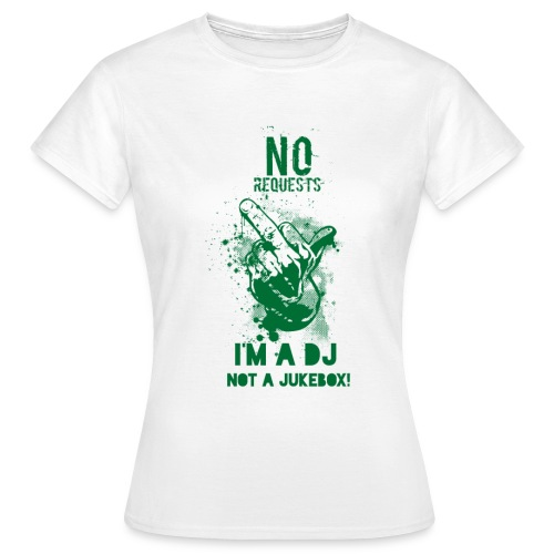 No Request Green - Women's T-Shirt