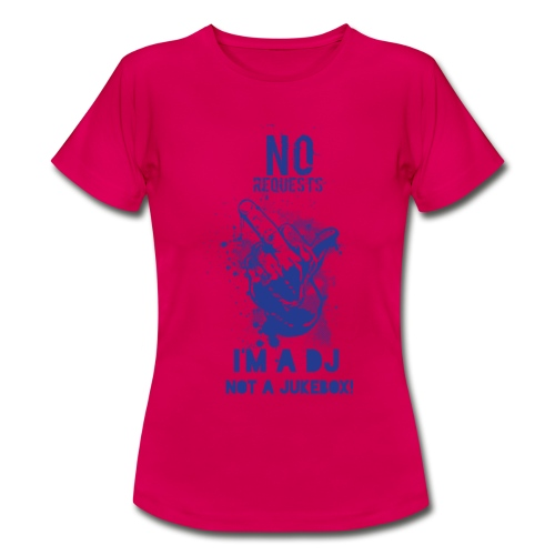 No Request Blue - Women's T-Shirt