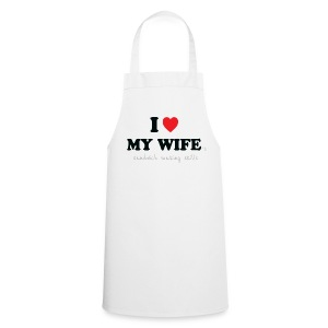 I Love My Wife 's Sandwich Making Skills  Aprons - Cooking Apron