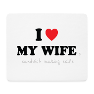 Other ~ Mouse Pad (horizontal) ~ I Love My Wife 's Sandwich Making Skills