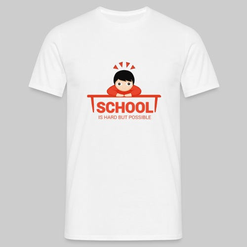 School is hard but possible (men) - Männer T-Shirt