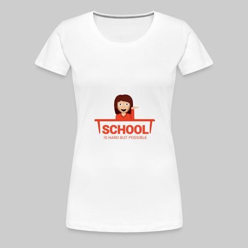 School is hard but possible (woman) - Frauen Premium T-Shirt