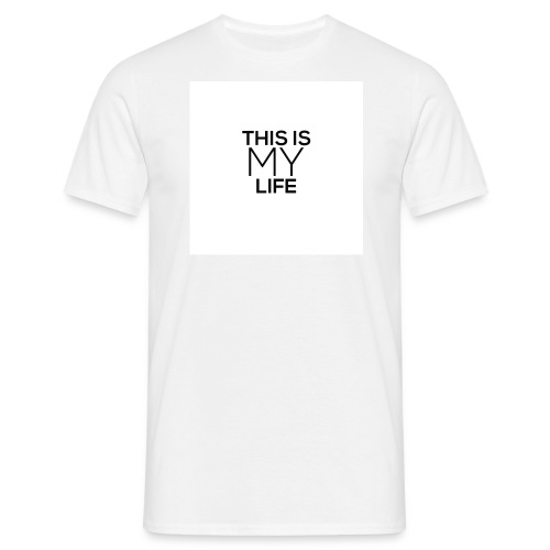 This Is My Life - Men's T-Shirt
