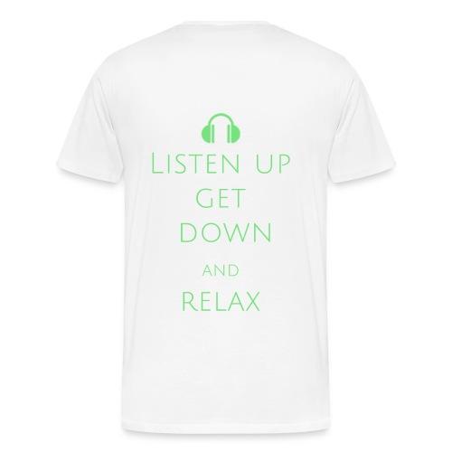 T-shirt Listen up, get down and relax for men - Men's Premium T-Shirt