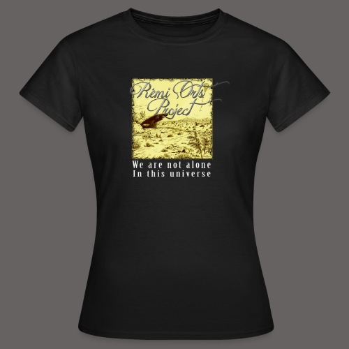 T Shirt for women We are not alone  - T-shirt Femme