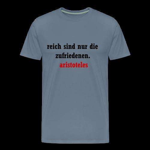 Reich sind nur die Zufriedenen. - Männer Premium T-Shirt