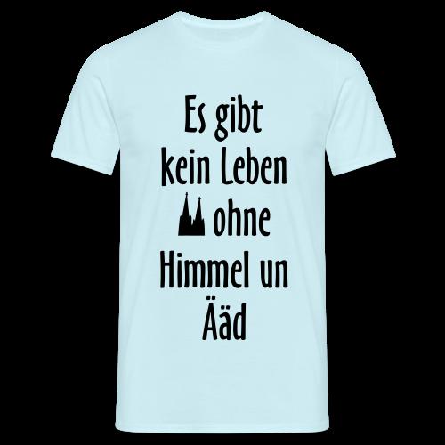 Kein Leben ohne Himmel un Ääd Köln T-Shirt - Männer T-Shirt