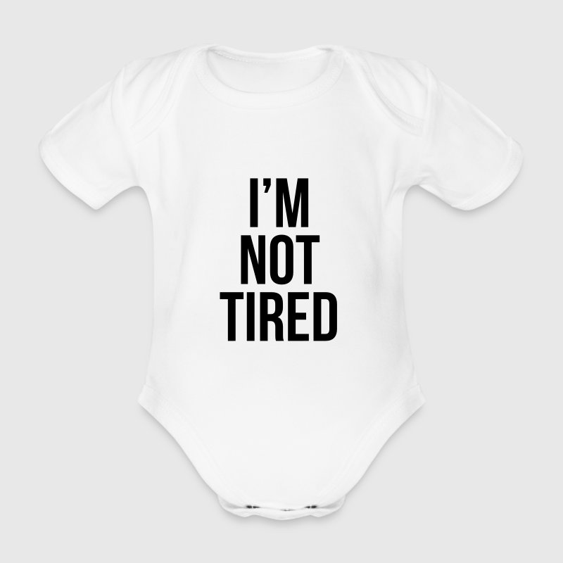 I'm not tired Baby Bodys - Baby Bio-Kurzarm-Body