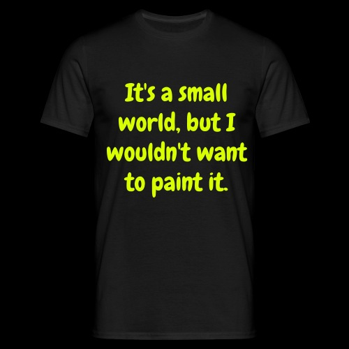 It's a Small World!  - Men's T-Shirt