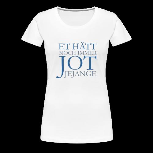 Et hätt noch immer jot jejange (Blau) S-3XL Köln T-Shirt - Frauen Premium T-Shirt