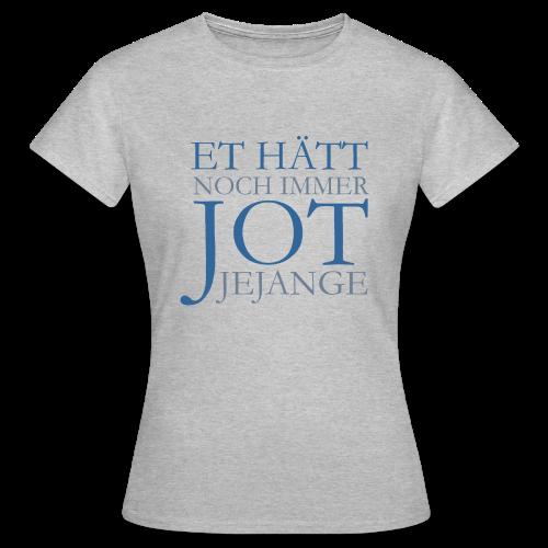 Et hätt noch immer jot jejange (Blau) Köln T-Shirt - Frauen T-Shirt