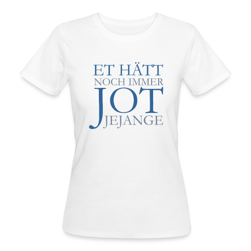 Et hätt noch immer jot jejange (Blau) Bio T-Shirt - Frauen Bio-T-Shirt
