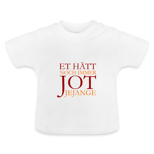 Et hätt noch immer jot jejange (Rot) Baby T-Shirt - Baby T-Shirt