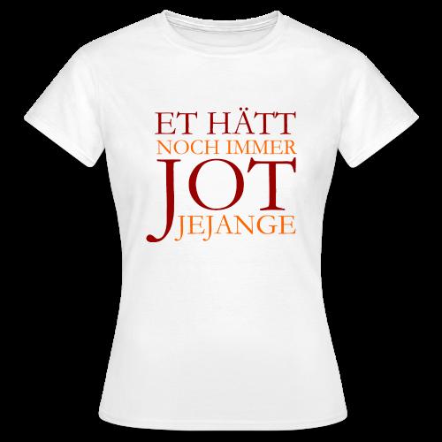 Et hätt noch immer jot jejange (Rot) Köln T-Shirt - Frauen T-Shirt