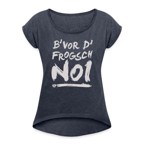 Noi - Mädle - Frauen T-Shirt mit gerollten Ärmeln