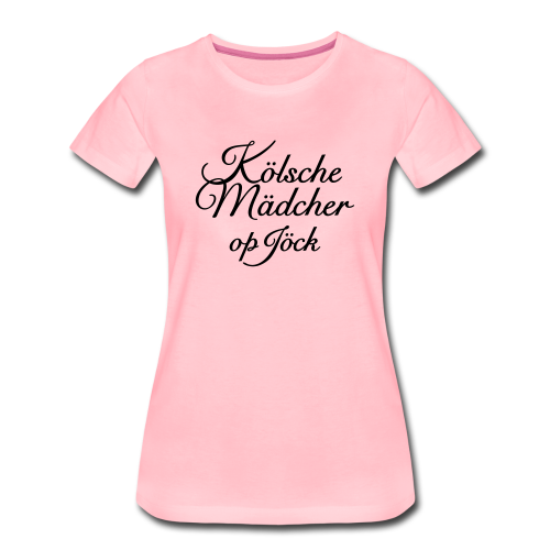 Kölsche Mädcher op Jöck Classic S-3XL Köln T-Shirt  - Frauen Premium T-Shirt