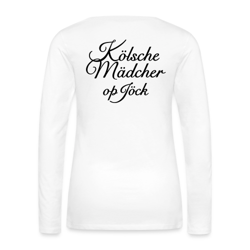 Kölsche Mädcher op Jöck Classic Langarmshirt - Frauen Premium Langarmshirt