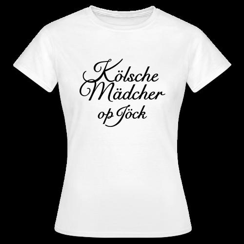 Kölsche Mädcher op Jöck Classic Köln T-Shirt - Frauen T-Shirt