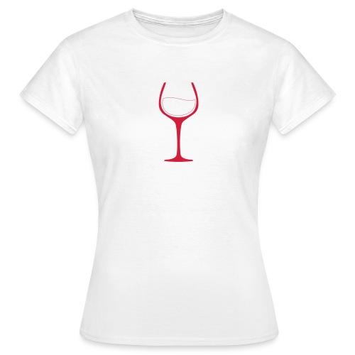 Nur noch ein Glas - Frauen T-Shirt