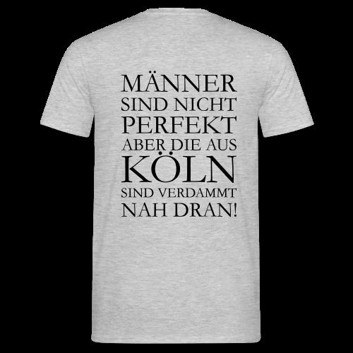 Männer aus Köln T-Shirt - Männer T-Shirt
