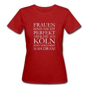 Frauen aus Köln Bio T-Shirt - Frauen Bio-T-Shirt