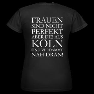 Frauen aus Köln T-Shirt - Frauen T-Shirt