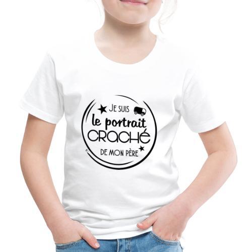 """T-Shirt Enfant Je suis le portrait craché de mon père"""" - T-shirt Premium Enfant"""