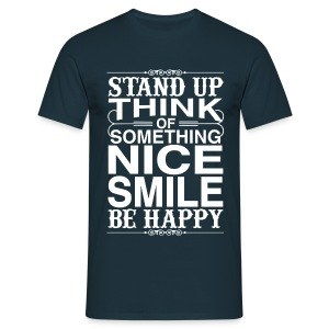 Stand up be Happy male/unisex  - Männer T-Shirt