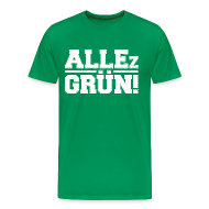 ALLEz GRÜN! - Männer - Premium T-Shirt