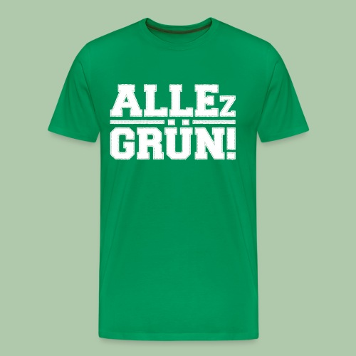 ALLEz GRÜN! - Männer - Premium T-Shirt - Männer Premium T-Shirt