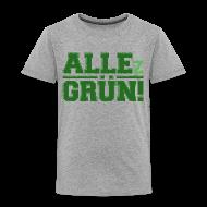 ALLEz GRÜN! - Kinder Premium T-Shirt
