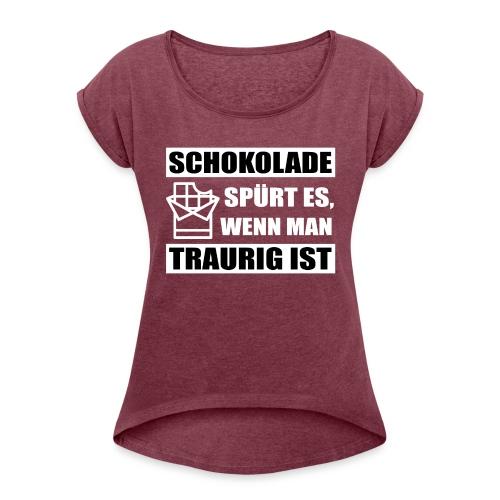 Frauen T-Shirt mit gerollten Ärmeln Schokolade spürt es... - Frauen T-Shirt mit gerollten Ärmeln