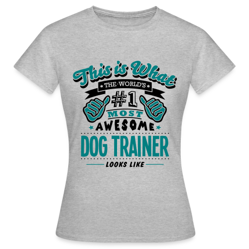 Dog Trainer - Vrouwen T-shirt