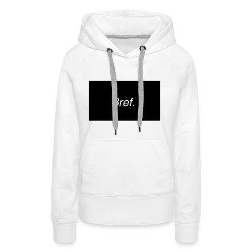 Bref. - Sweat-shirt à capuche Premium pour femmes
