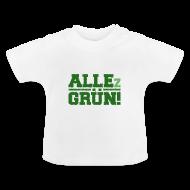 ALLEz GRÜN! - Baby Shirt