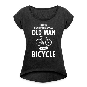 Never Underestimate An Old Man With A Bicycle T-shirts - Vrouwen T-shirt met opgerolde mouwen