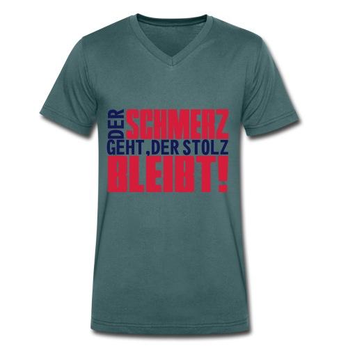 DER SCHMERZ GEHT DER STOLZ BLEIBT! - Männer Bio-T-Shirt mit V-Ausschnitt von Stanley & Stella