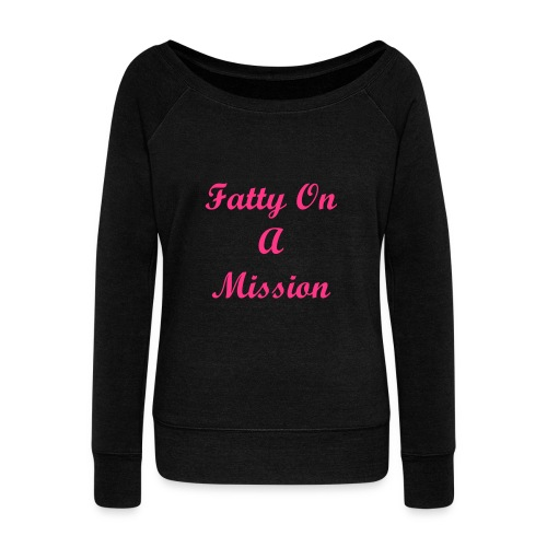 Fatty On A Mission - Women's Boat Neck Long Sleeve Top