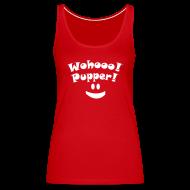 Topper ~ Premium singlet for kvinner ~ Wohooo! Pupper! :)