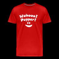 T-skjorter ~ Premium T-skjorte for menn ~ Wohooo! Pupper! :)