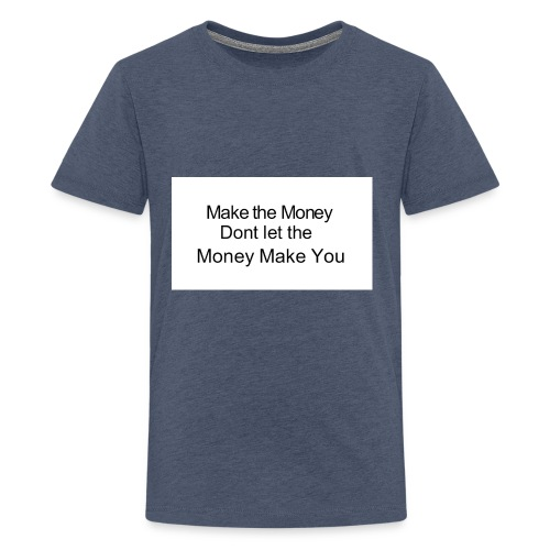Make the money - Teenage Premium T-Shirt