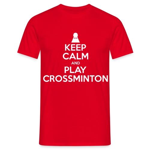 Men Keep Calm and Play Crossminton T-Shirt - Men's T-Shirt