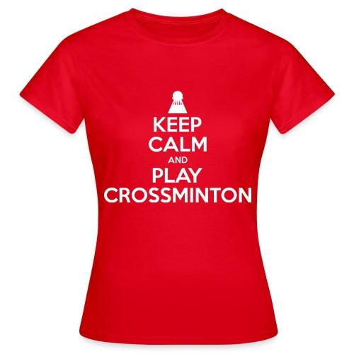 Women Keep Calm and Play Crossminton T-Shirt - Women's T-Shirt