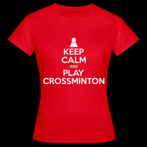 Frauen Keep Calm and Play Crossminton T-Shirt - Frauen T-Shirt
