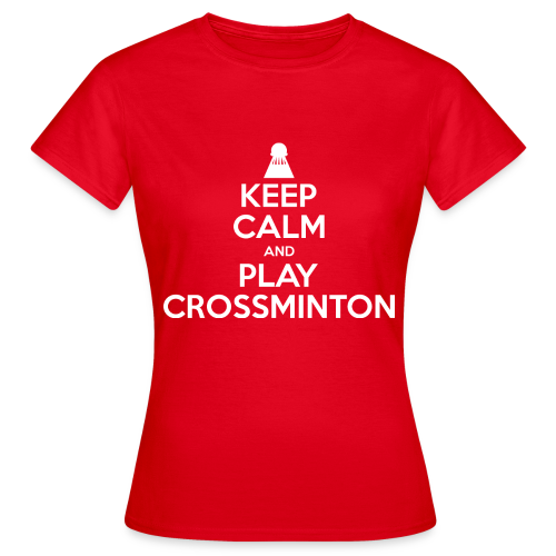 Frauen Keep Calm and Play Crossminton T-Shirt - Frauen T-Shirt