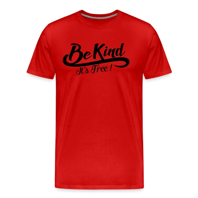Be kind it's free