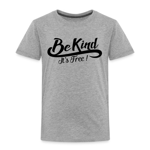 Be kind it's free - Kids' Premium T-Shirt