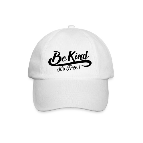 Be kind it's free - Baseball Cap