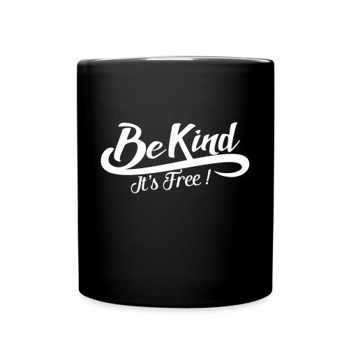 Be kind it's free - Full Colour Mug