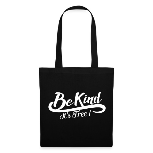 Be kind it's free - Tote Bag